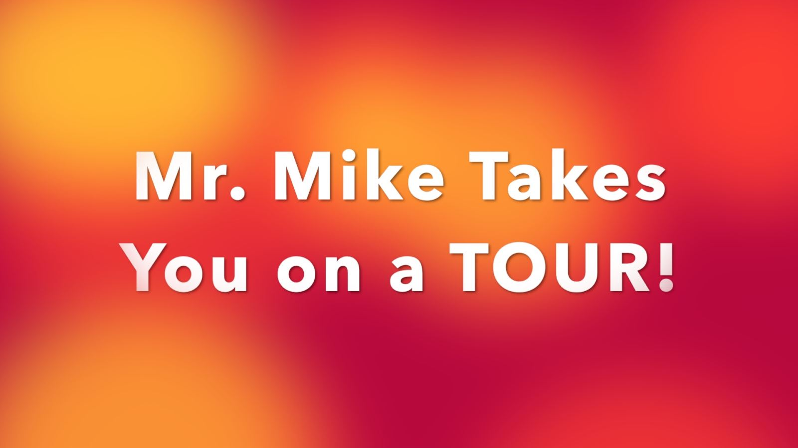 The Text Mr Mike Takes You on a TOUR linking to school tour youtube video